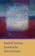 Kosmische hierarchieen - Rudolf Steiner