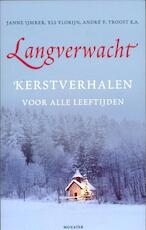 Langverwacht - Janne IJmker, Els Florijn, André F. Troost, André Troost (ISBN 9789023994008)