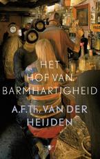 Het hof van barmhartigheid - A.F.Th. van der Heijden (ISBN 9789023477662)