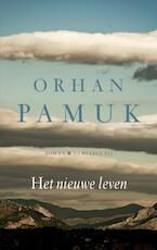 Het nieuwe leven - Orhan Pamuk (ISBN 9789023481447)