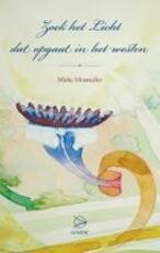 Zoek het licht dat opgaat in het Westen - Mieke Mosmuller (ISBN 9789075240290)