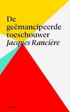 De geemancipeerde toeschouwer - Jacques Ranciere (ISBN 9789490334147)