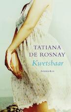 Kwetsbaar - Tatiana de Rosnay (ISBN 9789047201625)