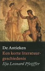 De Antieken - Ilja Leonard Pfeijffer (ISBN 9789029535465)