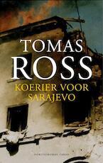 Koerier voor Sarajevo - Tomas Ross