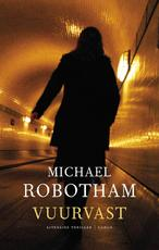 Vuurvast - Michael Robotham (ISBN 9789023449256)