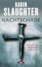 Nachtschade - Karin Slaughter (ISBN 9789023454885)