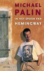 In het spoor van Hemingway - Michael Palin (ISBN 9789026324352)