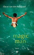 Magic Man - Oscar van den Boogaard (ISBN 9789023442134)