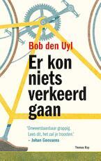 Er kon niets verkeerd gaan - Bob den Uyl