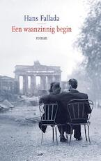 Een waanzinnig begin - Hans Fallada (ISBN 9789059365964)