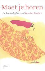 Moet je horen - N.m.a. Ter Linden, Nico Ter Linden (ISBN 9789460033483)