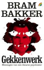 Gekkenwerk - Bram Bakker (ISBN 9789041709967)