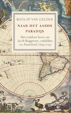 Naar het aards paradijs - Roelof van Gelder (ISBN 9789460036606)