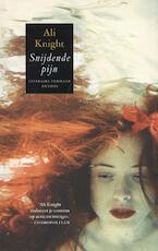 Snijdende pijn - Ali Knight (ISBN 9789041418081)