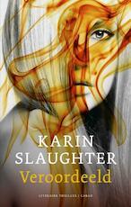 Veroordeeld - Karin Slaughter (ISBN 9789023491842)
