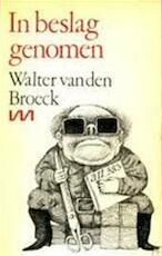 In Beslag genomen - Walter van den Broeck (ISBN 9789022303160)