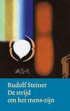 De strijd om het mens-zijn - Rudolf Steiner (ISBN 9789060385753)