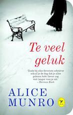 Te veel geluk - Alice Munro (ISBN 9789462370876)