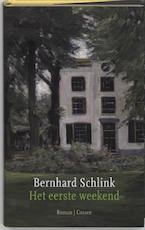 Het eerste weekend - Bernhard Schlink (ISBN 9789059361973)