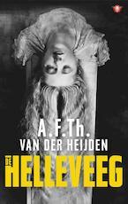 De helleveeg - A.F.Th. van der Heijden (ISBN 9789023489702)