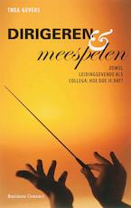 Dirigeren en meespelen - Thea Gevers (ISBN 9789047000143)