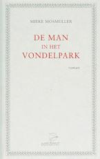 De man in het Vondelpark - Mieke Mosmuller (ISBN 9789075240085)
