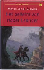Het geheim van ridder Leander - Marion van de Coolwijk (ISBN 9789026125799)