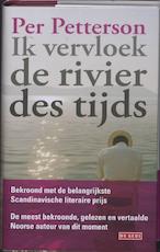 Ik vervloek de rivier des tijds - Per Petterson (ISBN 9789044514612)