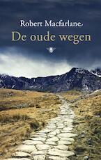 Oude wegen - Robert Macfarlane (ISBN 9789023473138)