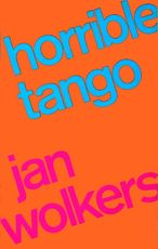 Horrible Tango - Jan Wolkers (ISBN 9789029082488)