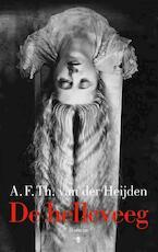 De helleveeg - A.F.Th. van der Heijden (ISBN 9789023483915)