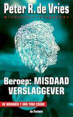 Beroep : misdaadverslaggever - Peter R. de Vries (ISBN 9789026124617)