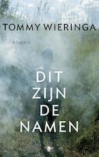 Dit zijn de namen - Tommy Wieringa (ISBN 9789023475712)