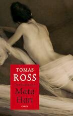 De tranen van Mata Hari - Tomas Ross