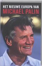 Het nieuwe Europa van Michael Palin - Michael Palin (ISBN 9789026323799)