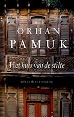 Het huis van de stilte - Orhan Pamuk (ISBN 9789023477822)