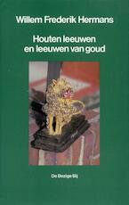 Houten leeuwen en leeuwen van goud - Willem Frederik Hermans