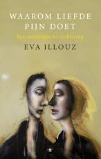Waarom liefde pijn doet - Eva Illouz (ISBN 9789023493174)