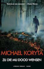 Zij die mij dood wensen - Michael Koryta (ISBN 9789023487104)