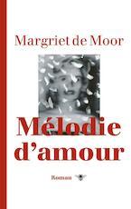 Melodie d'amour - Margriet De Moor