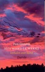 Het wonder werkt - Pam Emmerik (ISBN 9789021435756)
