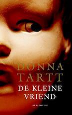 De kleine vriend - Donna Tartt (ISBN 9789023483250)