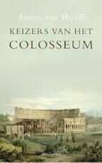 Keizers van het Colosseum - Anton van Hooff (ISBN 9789026328015)