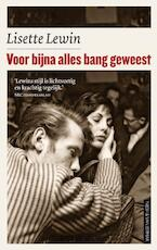 Voor bijna alles bang geweest - Lisette Lewin (ISBN 9789038845746)