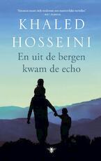 En uit de bergen kwam de echo - Khaled Hosseini (ISBN 9789023491118)