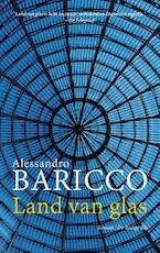 Land van glas - Alessandro Baricco (ISBN 9789023494225)