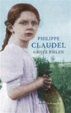 Grijze zielen - Philippe Claudel (ISBN 9789023417521)