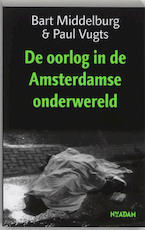 De oorlog in de Amsterdamse onderwereld - Bart Middelburg, Amp, Paul Vugts (ISBN 9789046800904)