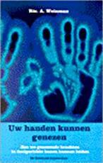 Uw handen kunnen genezen - R.A. Weinman, Piet Hein Geurink (ISBN 9789060305010)